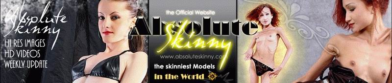 Absolute Skinny: Check out the girls on with absolutely no fat on them and find out why Absolute Skinny is the right place for you!